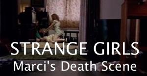 Marci's Death Scene